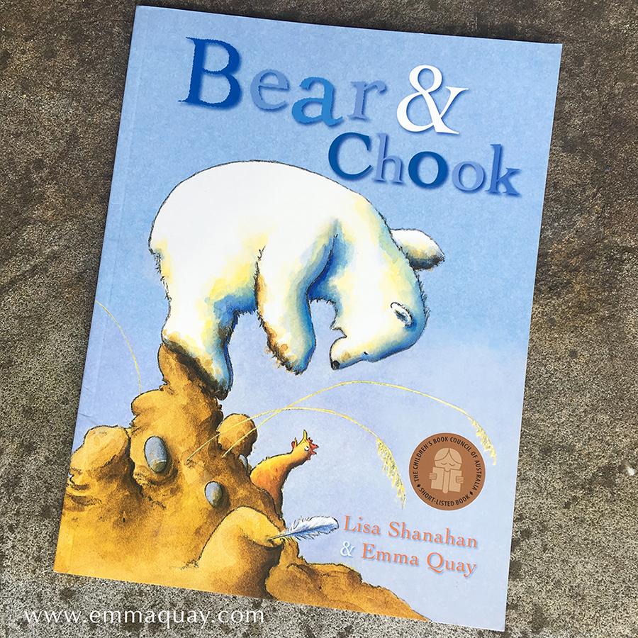 BEAR AND CHOOK by Lisa Shanahan and Emma Quay (Lothian Books) •http://www.emmaquay.com