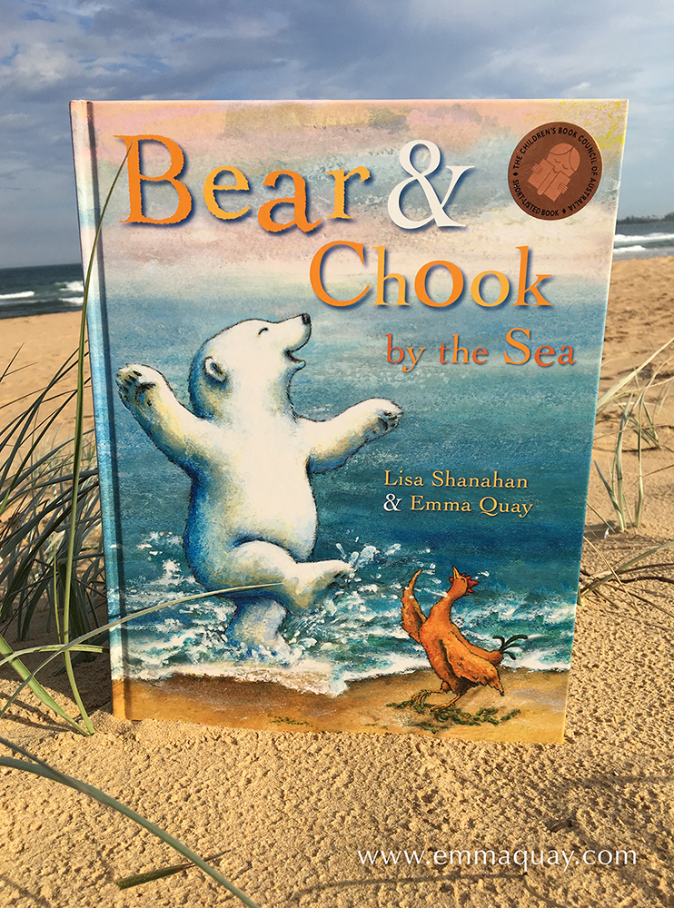 BEAR AND CHOOK BY THE SEA by Lisa Shanahan and Emma Quay (Lothian Books) •http://www.emmaquay.com