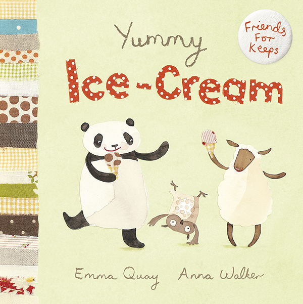 YUMMY ICE-CREAM by Emma Quay and Anna Walker (Scholastic Press) FRIENDS FOR KEEPS series  http://www.emmaquay.co