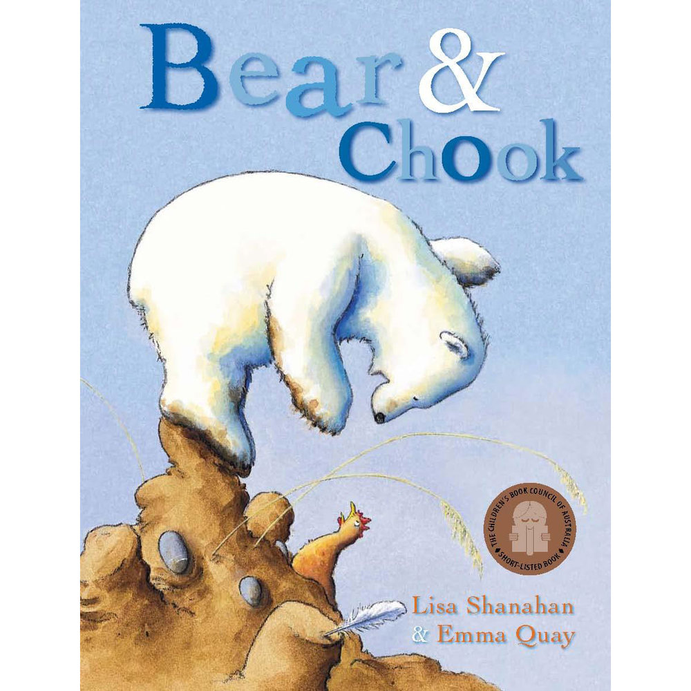 BEAR AND CHOOK by Lisa Shanahan & Emma Quay (Lothian Books)