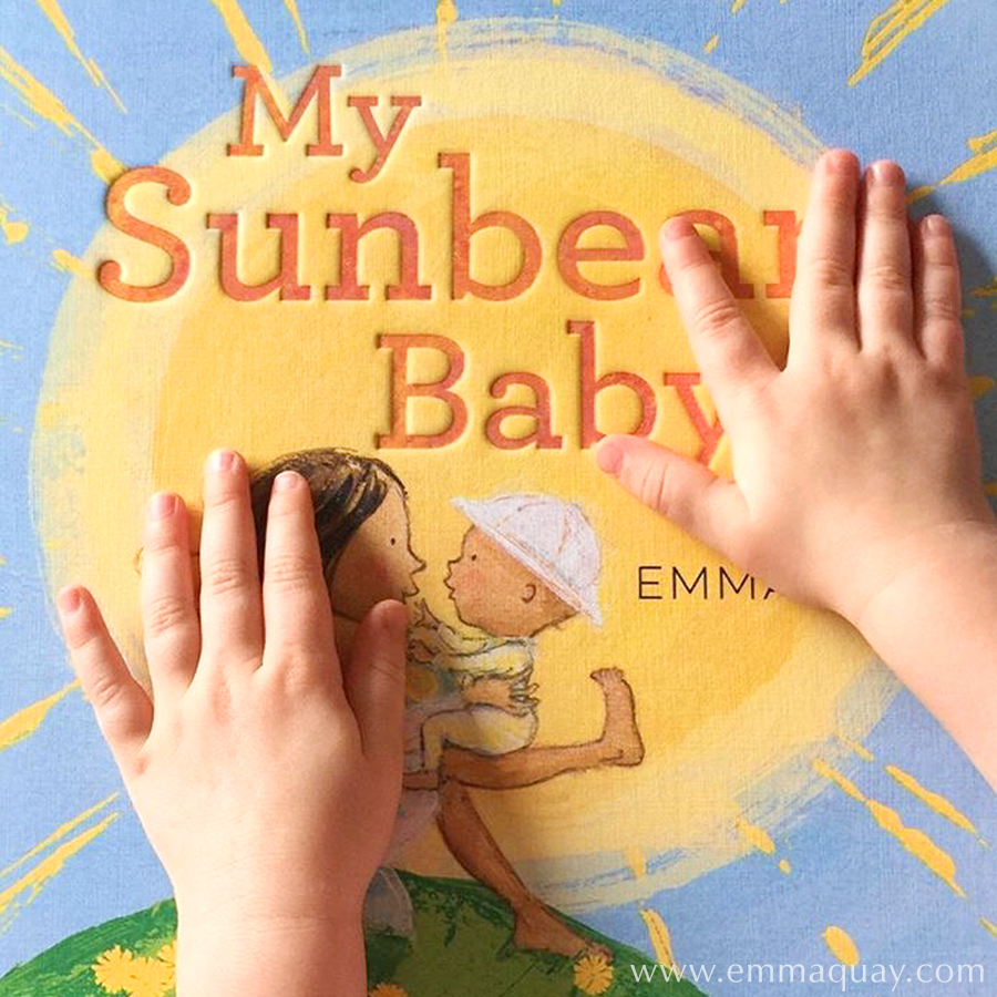 MY SUNBEAM BABY, written and illustrated by Emma Quay (ABC Books) - www.emmaquay.com