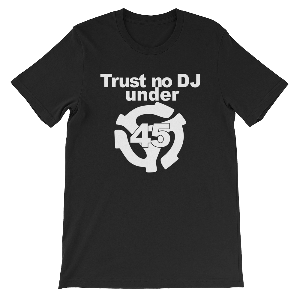 Trust no DJ under 45.png