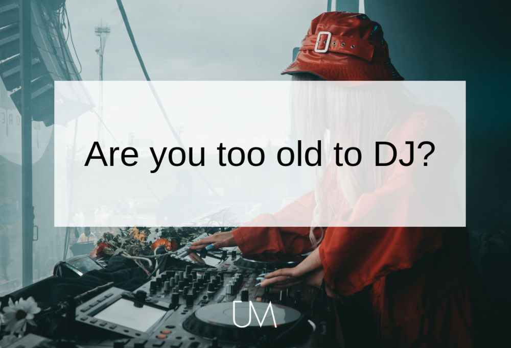 Are you too old to DJ_.png