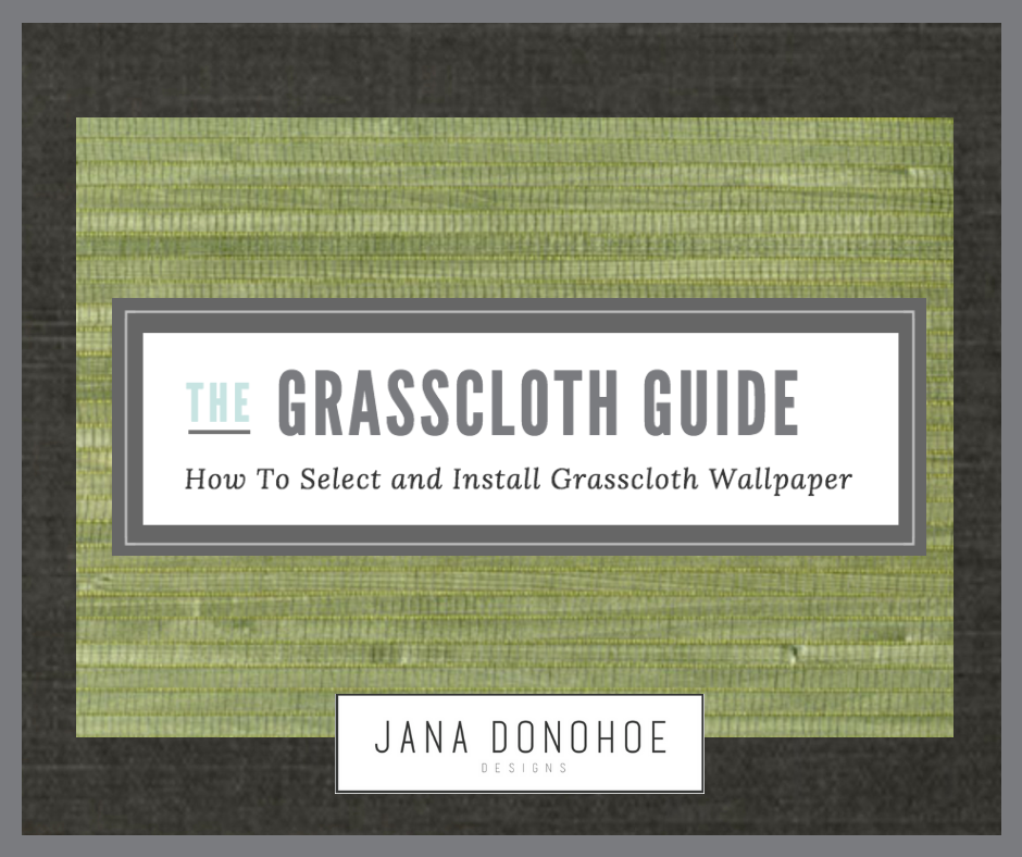 How To Install and Select Grasscloth Wallpaper Jana Donohoe Designs Fayetteville, North Carolina 28301,
