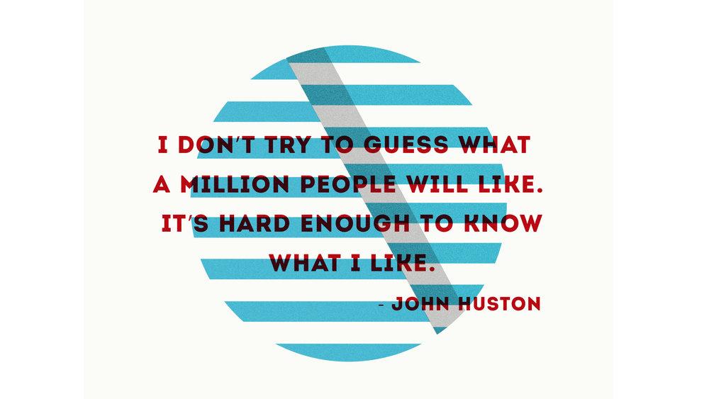 JOHN HUSTON QUOTE THING.jpg