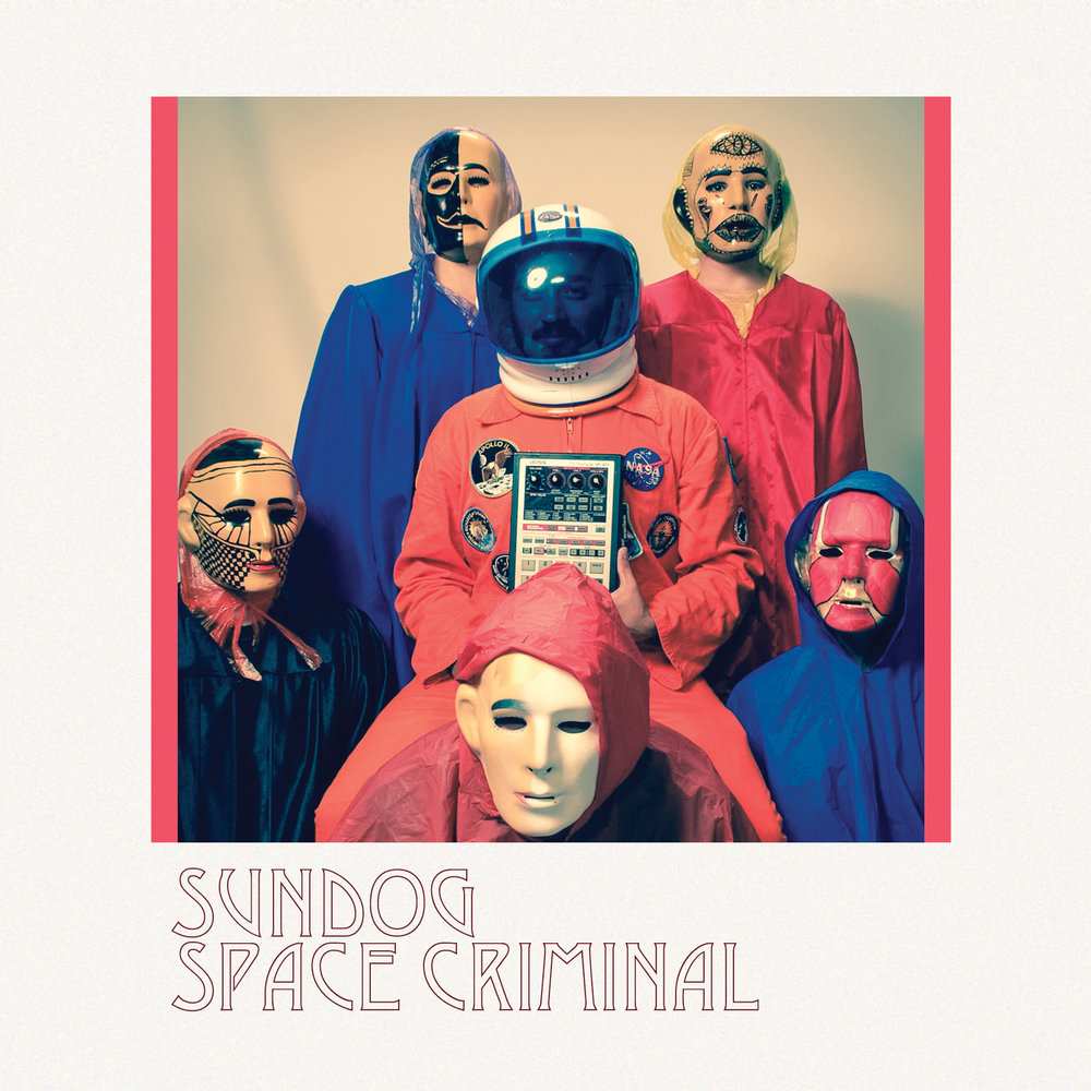 SUNDOG - SPACE CRIMINAL