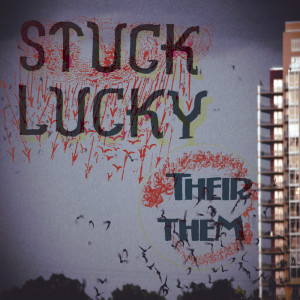 STUCK LUCKY - THEIR THEM