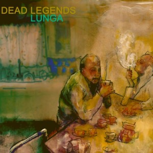 DEAD LEGENDS - LUNGA