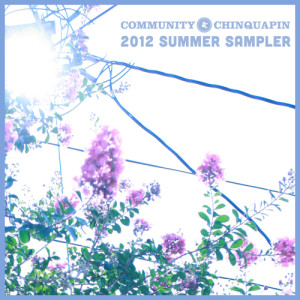 COMMUNITY & CHINQUAPIN 2012 SUMMER SAMPLER