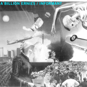 A BILLION ERNIES / INFORMANT - SPLIT