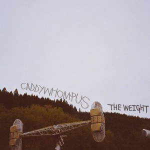 CADDYWHOMPUS - THE WEIGHT