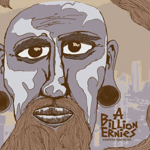 A BILLION ERNIES - DUMPSTER GENERATION