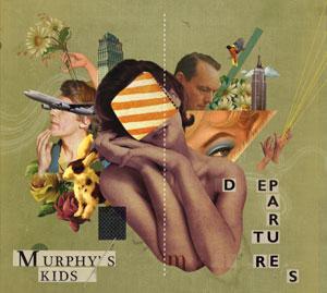 MURPHY'S KIDS - DEPARTURES