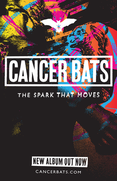 CANCER BATS - The Spark That Moves Poster - Out Now   11X17 300DPI JPEG    PDF   CANCER BATS - The Spark That Moves Poster - Out 27.04.2018   11X17 300DPI  JPEG    PDF