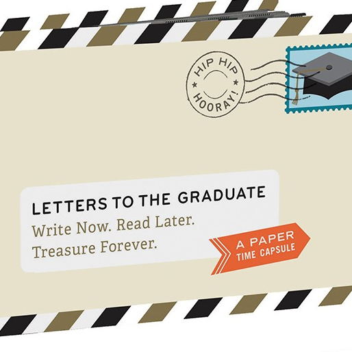 Letters to The Graduate - A perfect time capsule.