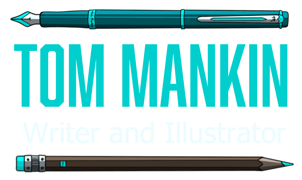 Tom Mankin | Writer And Illustrator