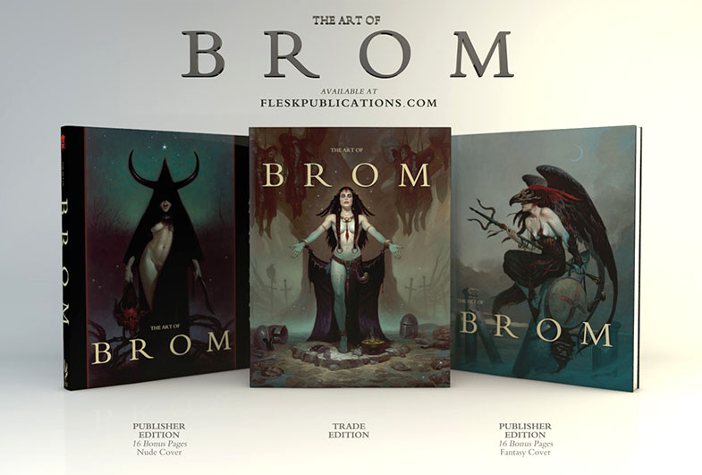 art of brom - Haunting, bizarre, beautiful and macabre—often all in the same work—Brom's dramatic and powerful paintings have vividly brought to life entire worlds and placed us face-to-face with the wicked, the ungodly and the divine. This lavishly produced retrospective contains over 200 major works spanning Brom's thirty-year career, highlighting his groundbreaking art in games, novels and film. It includes many previously unpublished images and an insightful autobiography allowing a rare glimpse into the soul and mind of this dark fantasy master.More details and order info here:Flesk Publication