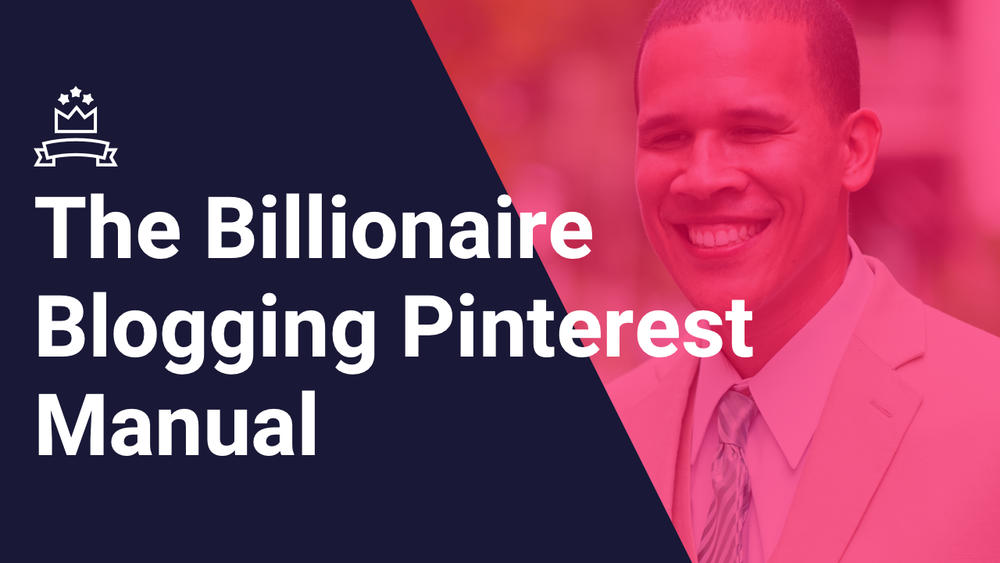 the-billionaire-blogging-pinterest-manual1.png