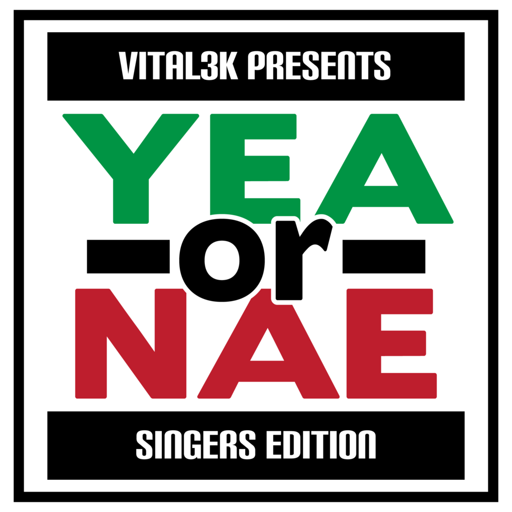 YEA OR NAY: SINGERS EDITION (COMING SOON) -