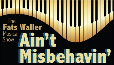 - DIRECTING AIN'T MISBEHAVIN' @ DEPOT THEATRE AUGUST 11TH-AUGUST26