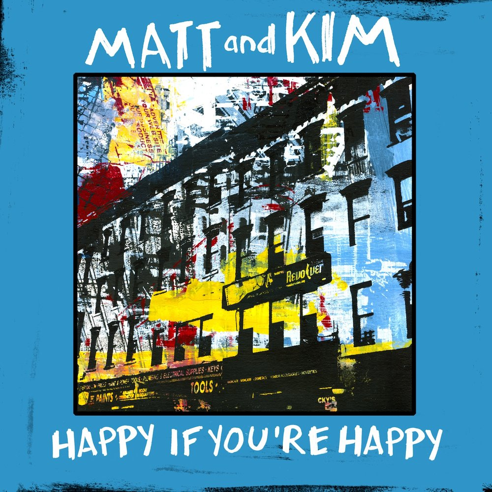 Happy if you're happy (single) - Matt and Kim