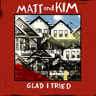 Glad i tried (single) - Matt and kim