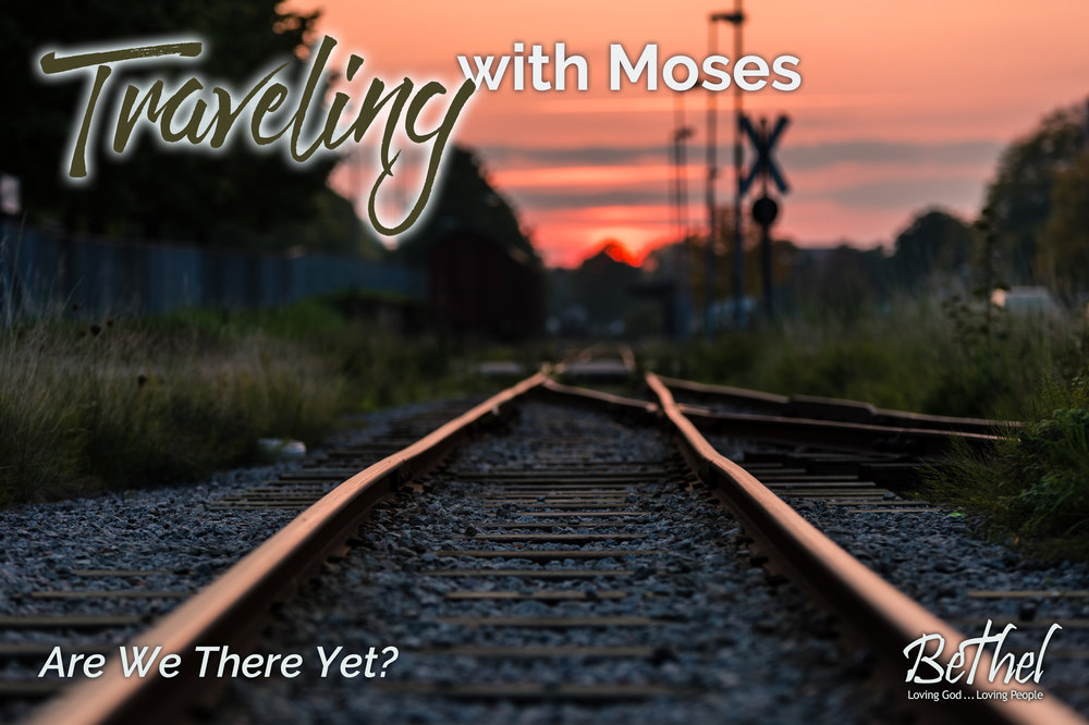 Traveling w Moses week 5 are we there yet.jpg