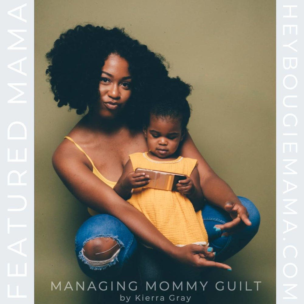Managing Mommy Guilt - Check out my feature with Bougie Mama on mommy guilt here.