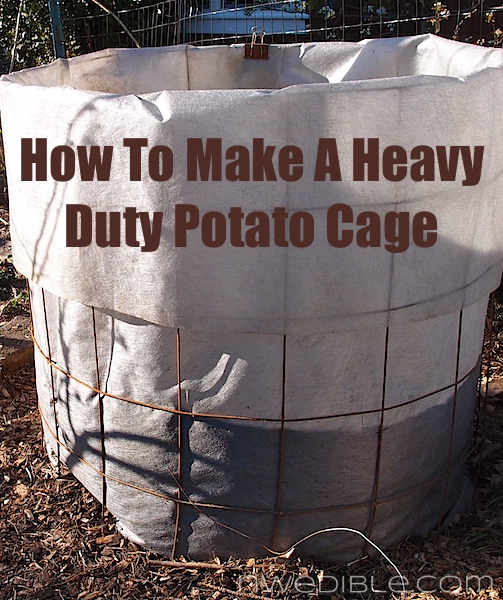 http://www.nwedible.com/2013/04/how-to-make-a-heavy-duty-potato-cage.html