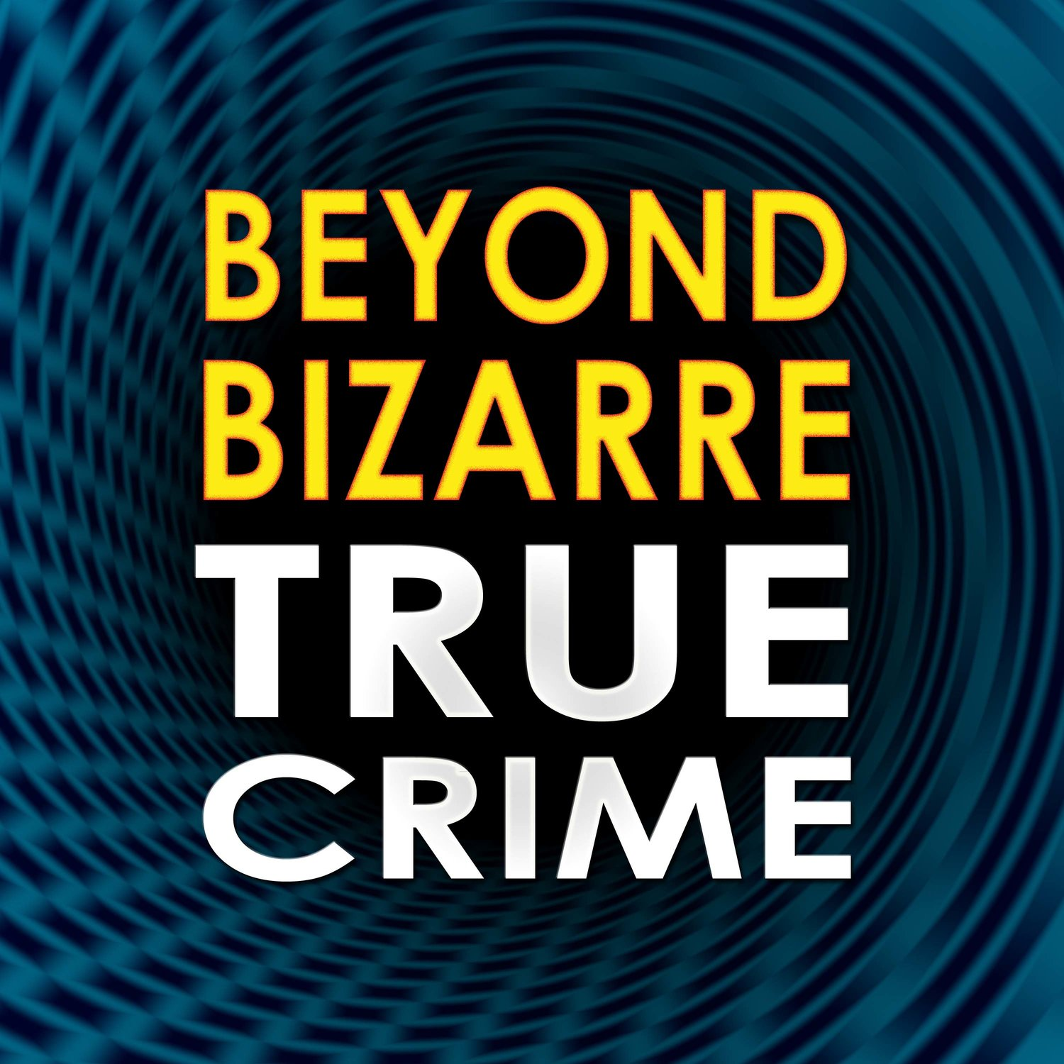 Beyond Bizarre True Crime