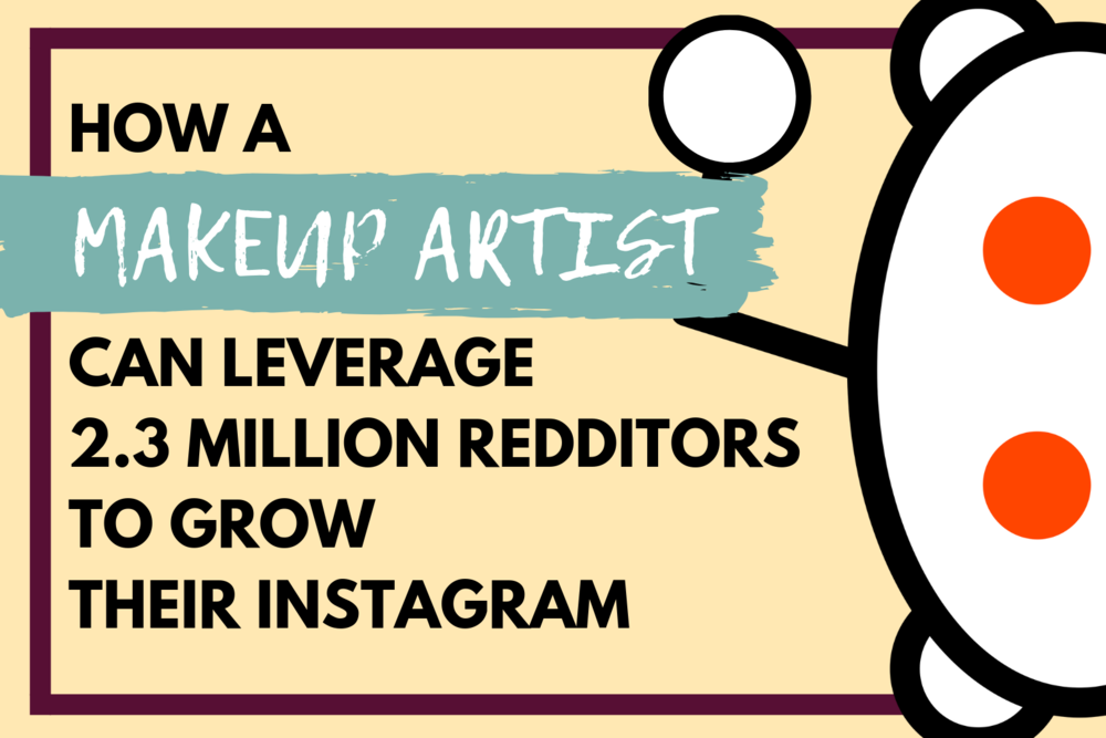 makeup-artist-leverage-reddit-to-grow-their-instagram-blog-post-banner