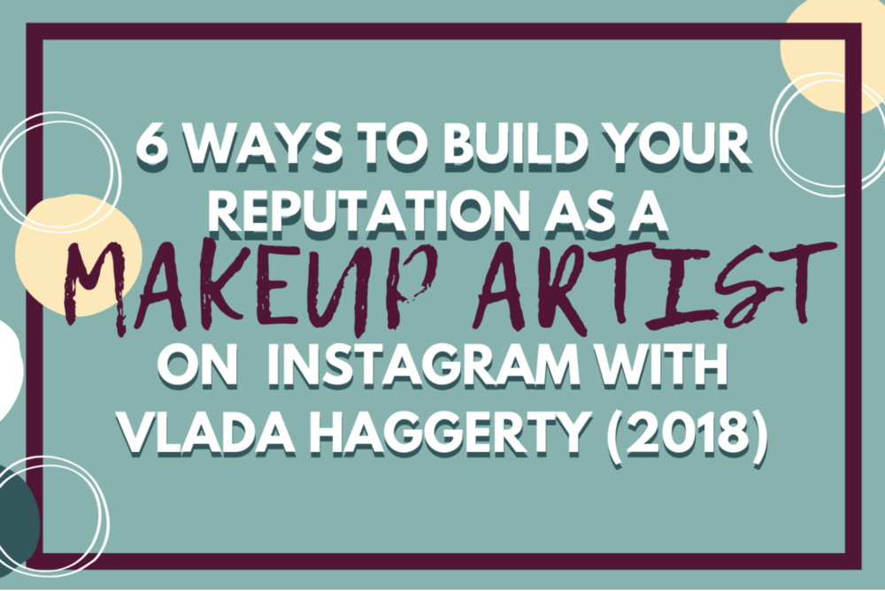 6-ways-to-build-your-reputation-as-a-makeup-artist-on-instagram.png