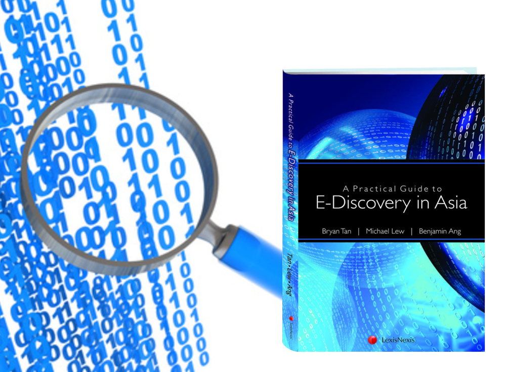 a practical guide to electronic discovery in asia - A must have resource for all lawyers and E-Discovery practitioners who wishes to understand the specific rules, culture and nuances of managing an E-Discovery engagement in Asia .