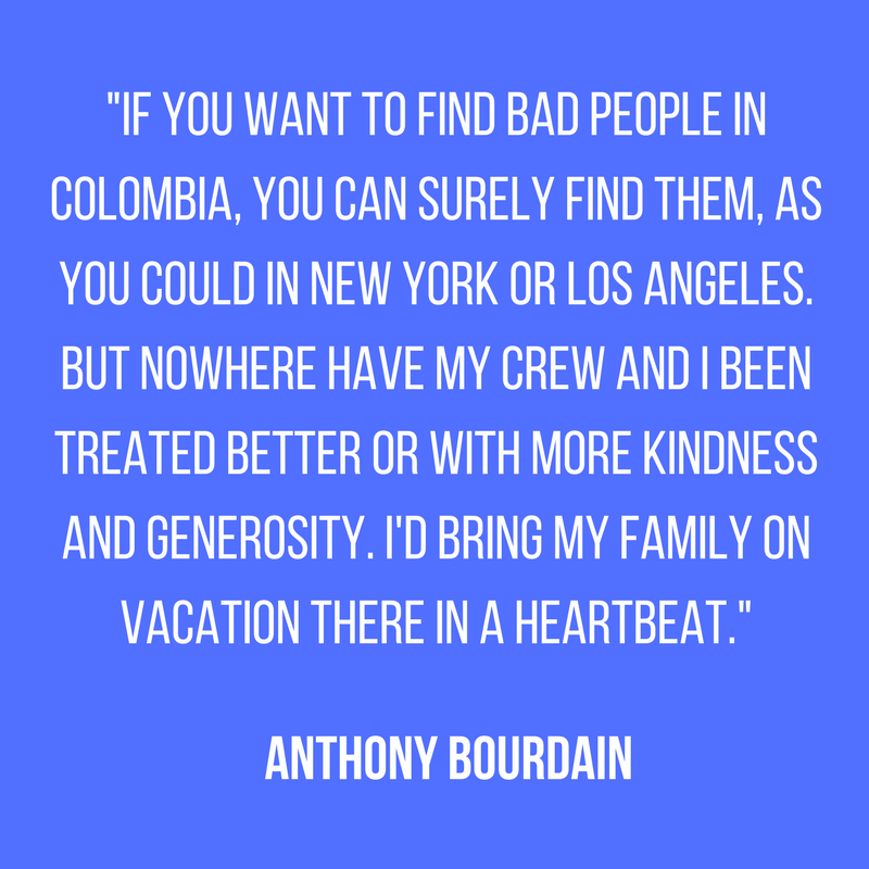 Anthony Bourdain quote, Colombia travel, Boutique Colombia