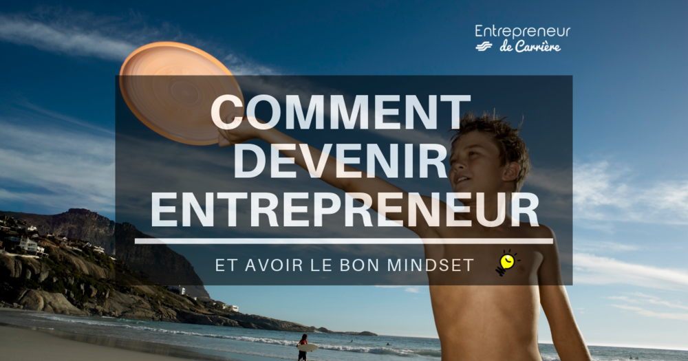 Article - Comment devenir entrepreneur - Entrepreneur de carriere.png