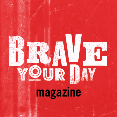 Brave Your Day magazine