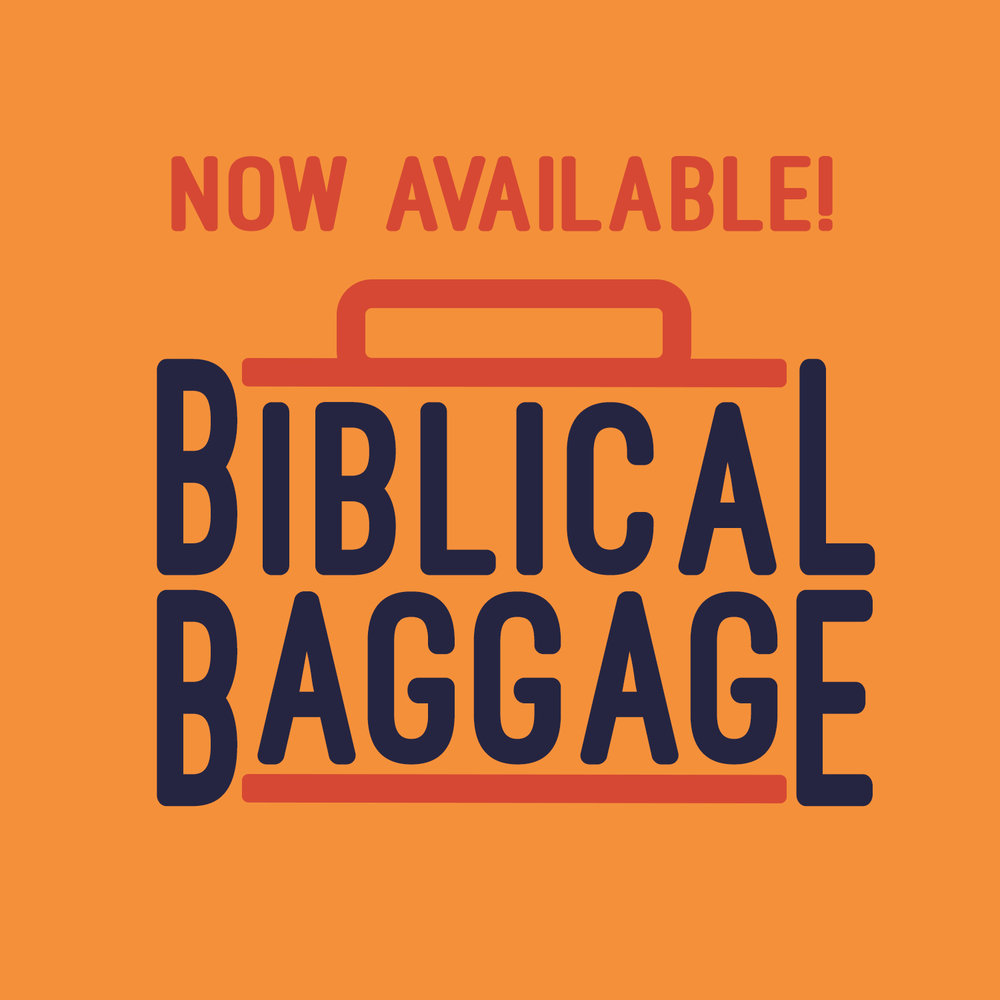 We're Live! - Biblical Baggage is now available for download on basically any platform you prefer! Listen now!