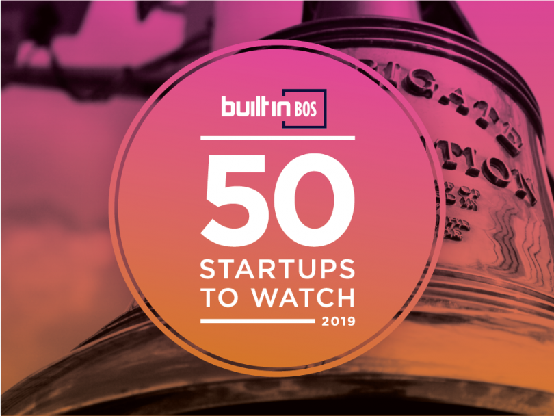 We're honored to be named one of the  50 Startups to Watch  in 2019.