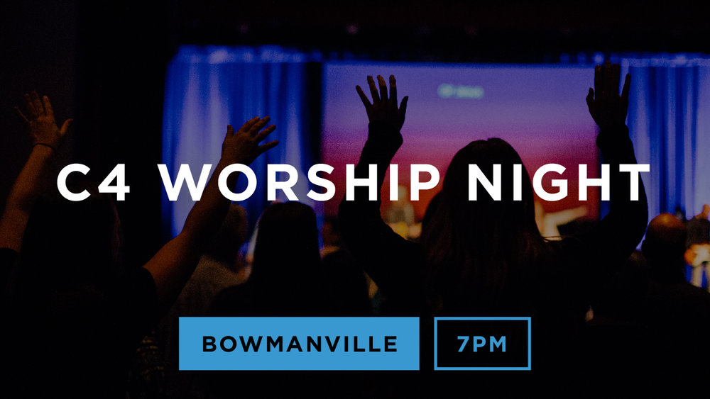 C4-Worship-Night-Email-02Bowmanville-A.jpg