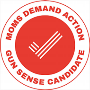Moms Demand Action - Gun Sense Candidate