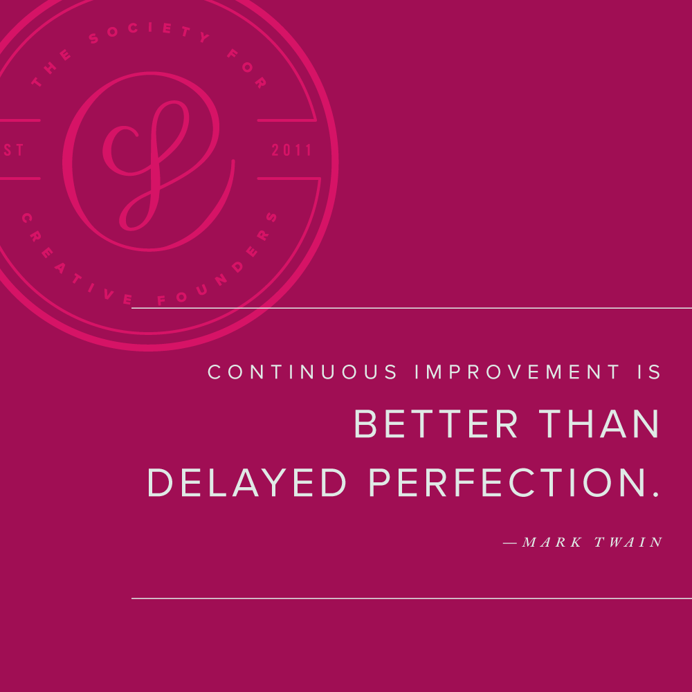 Motivation Monday: Continuous improvement is better than delayed perfection. - Mark Twain