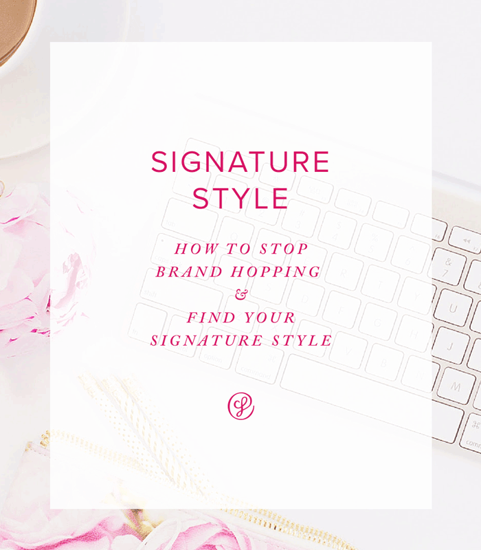 Signature Style - how to stop brand hopping and find your signature style