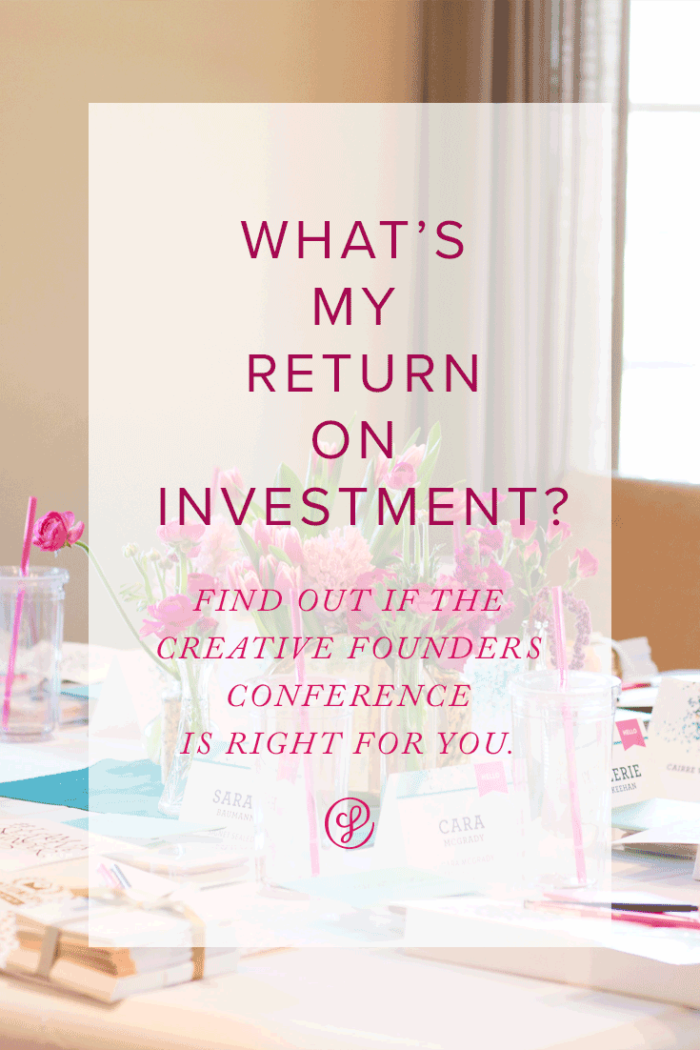 What's my Return on Investment? Find out more about what you get from the Creative Founders Conference at our webinar on October 10, 2016. Register Now!