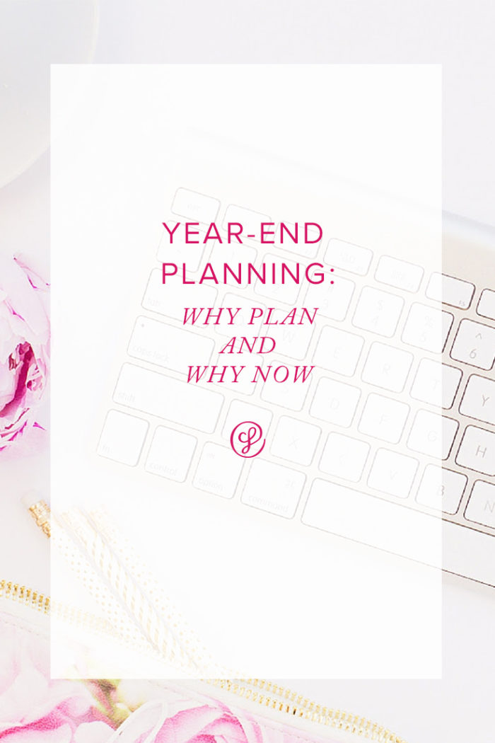Year-End Planning - Why Plan and Why now?