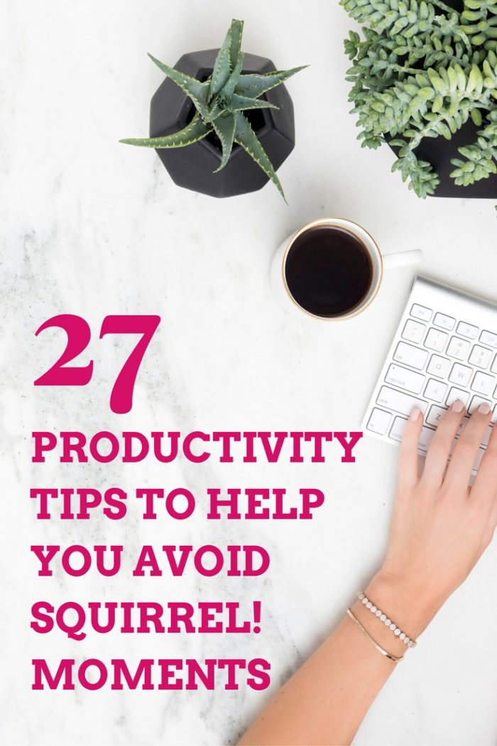 27 Productivity Tips to Help You Avoid Squirrel! Moments - for creatives, stationers, artists, designers, and Etsy shop owners - Productivity Strategies