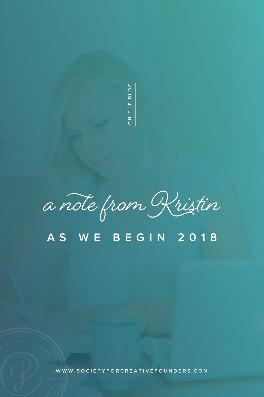 A Note from Kristin as We Begin 2018 - Society for Creative Founders