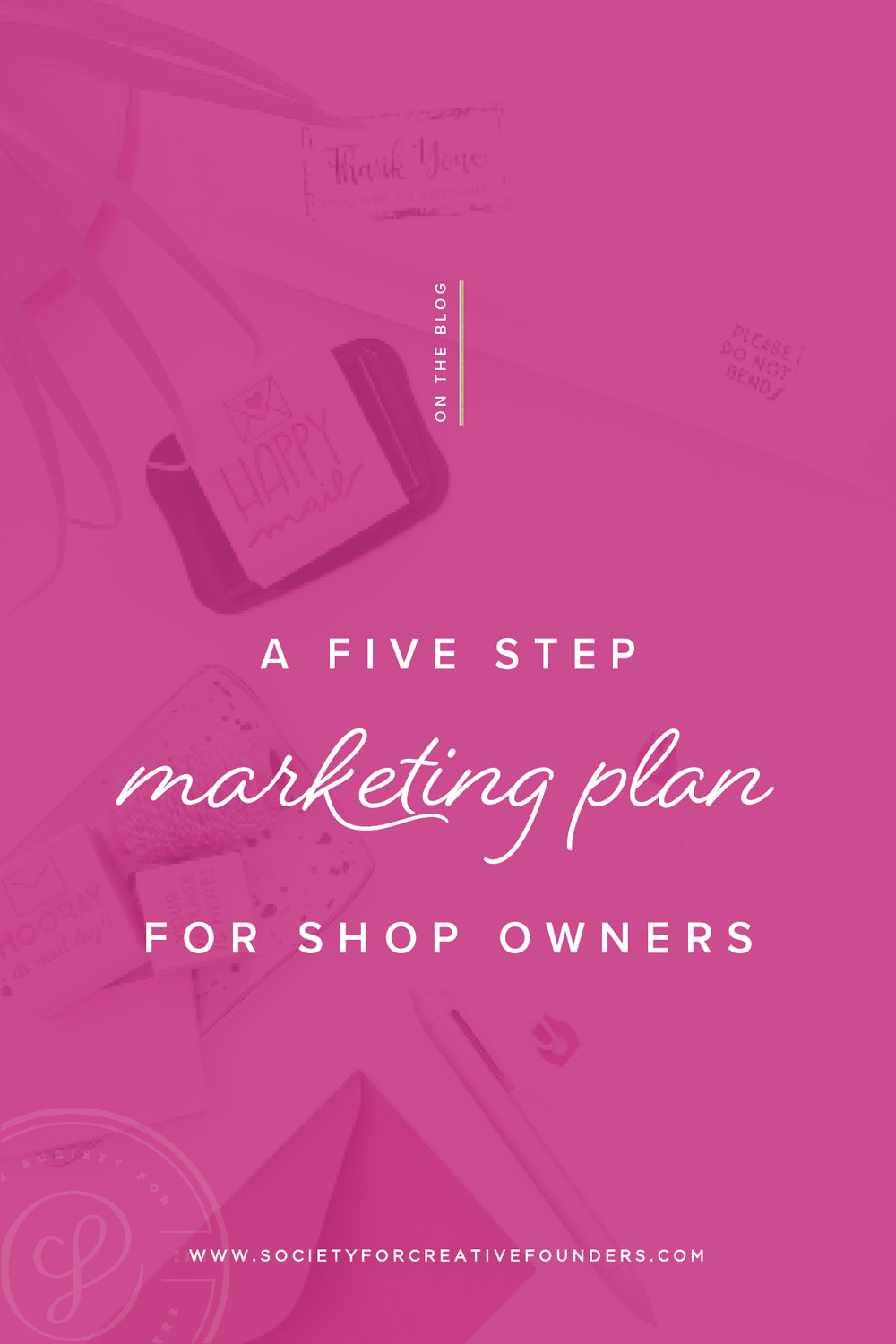 A Five Step Marketing Plan for Shop Owners - Society for Creative Founders with Hello World Paper Co