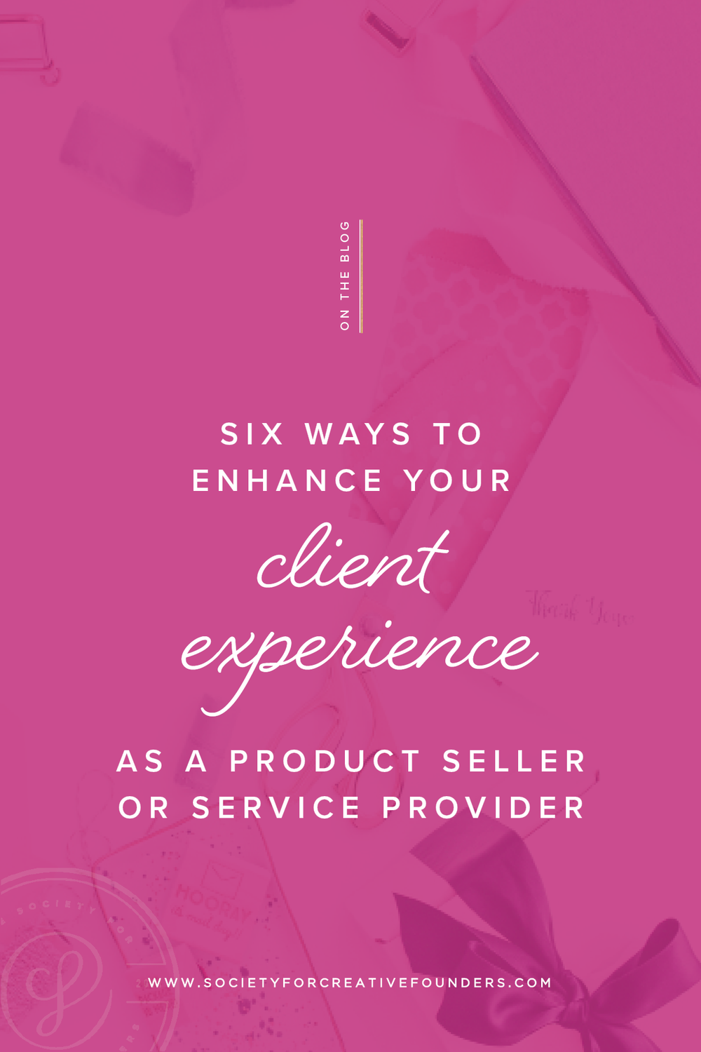 Six ways to enhance your client experience from Society for Creative Founders