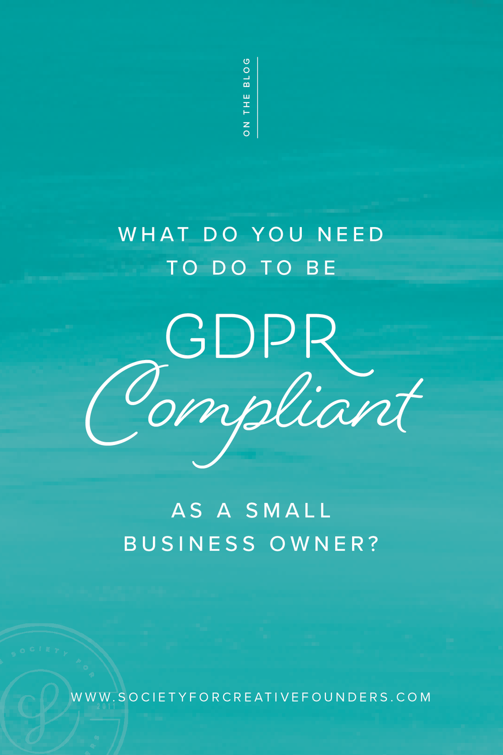 GDPR Compliance for Small Business owners by the Society for Creative Founders