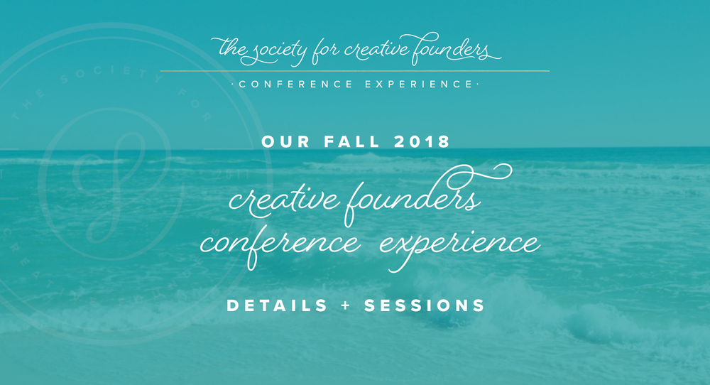 Fall 2018 Creative Founders Conference Details and Sessions
